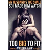 My Husband's Too Small So I Made Him Watch ( Rough / Cuckold / Cheating Wife): Too BIG to Fit
