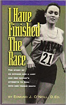 I Have Finished the Race by Edmund J. O'Neill (2000-02-04)