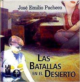 Las batallas en el desierto: José Emilio Pacheco: 9788481361964: Amazon.com: Books