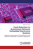 Fault Detection in Automotive Network Embedded Electronics Systems, Alexandre Vicente, 3844382658