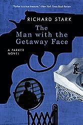 The Man with the Getaway Face: A Parker Novel (Parker Novels Book 2)