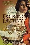 Dodging Destiny