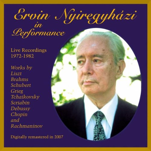 Ervin Nyiregyhazi in Performance, Live Recordings by Music & Arts