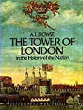 The Tower of London in the History of England, A. L. Rowse, 0399110402
