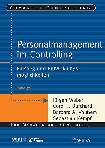 Download Personalmanagement im Controlling: Einstieg und Entwicklungsmoglichkeiten (Advanced Controlling) (German Edition) Pdf