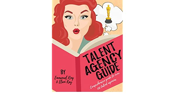 Talent Agency Guide: Emmanuel King, Elani Kay: 9781542924795