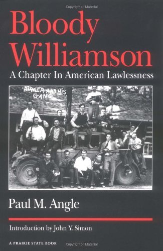 Bloody Williamson: A Chapter in American Lawlessness by Paul M. Angle (1992-12-01)