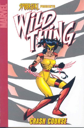 Spider-Girl Presents Wild Thing: Crash Course (Marvel Adventures Spider Girl Digest)
