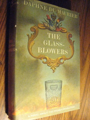 the-glass-blowers-a-novel-of-the-french-revolution