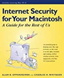 img - for Macintosh Internet Security: A Guide to Securing Your Mac on the Internet by Alan B. Oppenheimer (2001-07-06) book / textbook / text book