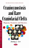 Craniosynostosis and Rare Craniofacial Clefts: Diagnosis, Treatment, and Outcomes (New Developments in Medical Research)