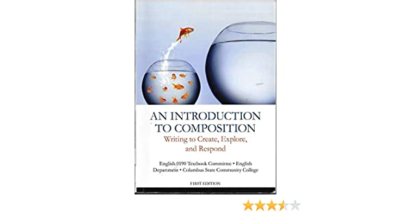 Amazon.com: An Introduction to Composition: Writing to Create, Explore, and Respond, Columbus State Community College: Health & Personal Care