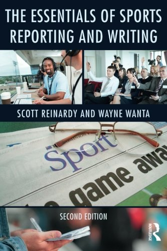 The Essentials of Sports Reporting and Writing by Routledge