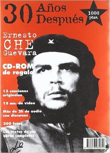 Ernesto Che Guevara, 30 Años Despues