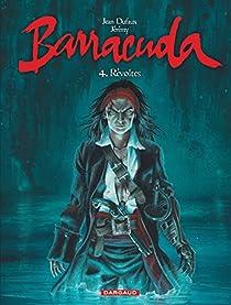 Barracuda, tome 4 : Révoltes par Dufaux