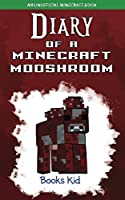 Diary Of A Minecraft Mooshroom: An Unofficial