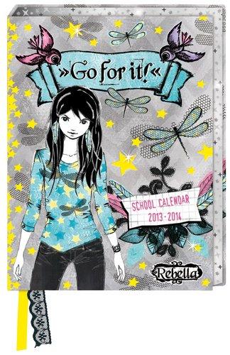 Schülerkalender Rebella - Go for it! School Calendar 2013-2014