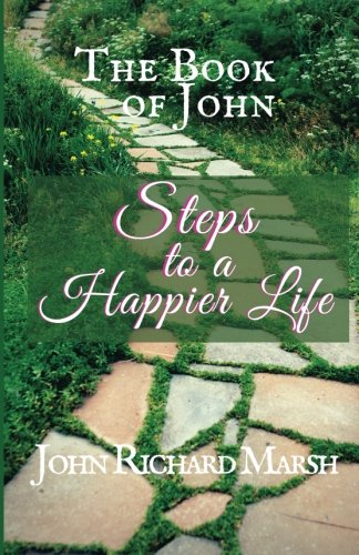 The Book of John: Steps to a Happier Life