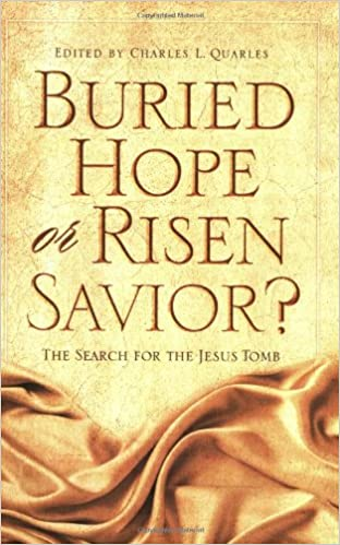 Buried Hope or Risen Savior: The Search for the Jesus Tomb