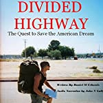 Divided Highway: The Quest to Save the American Dream | Daniel M. Urbaetis