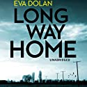 Long Way Home: DI Zigic and DS Ferreira, Book 1 Audiobook by Eva Dolan Narrated by David Thorpe