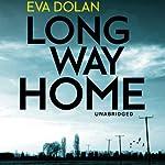 Long Way Home: DI Zigic and DS Ferreira, Book 1 | Eva Dolan