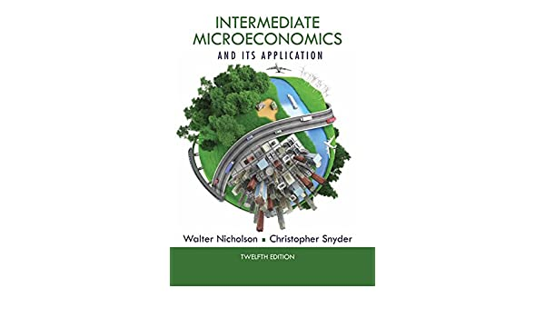Amazon intermediate microeconomics and its application ebook amazon intermediate microeconomics and its application ebook walter nicholson christopher m snyder kindle store fandeluxe Image collections