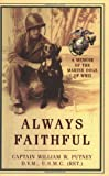 Always Faithful, William W. Putney, 157488719X