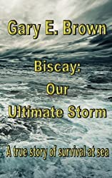 Biscay: Our Ultimate Storm