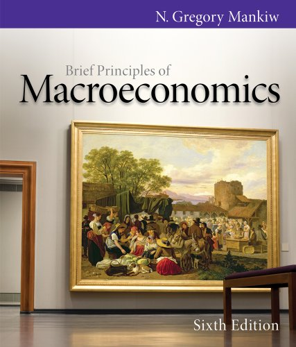 Bundle: Brief Principles of Macroeconomics, 6th + Economics CourseMate with eBook Printed Access Card