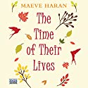 The Time of Their Lives Audiobook by Maeve Haran Narrated by Jilly Bond