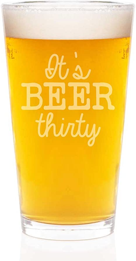 Amazon Com It S Beer Thirty Engraved Pint Glass 16 Ounce Beer Glasses