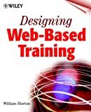 Designing Web-Based Training, William K. Horton, 047135614X