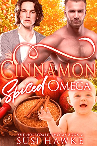 (Cinnamon Spiced Omega (The Hollydale Omegas Book 2))