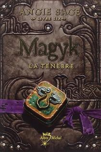 Magyk, Tome 6 : La ténèbre par Sage