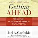 Getting Ahead: Three Steps to Take Your Career to the Next Level Audiobook by Joel A. Garfinkle, Marshall Goldsmith Narrated by Christopher Hurt