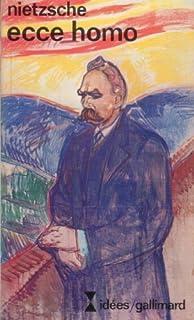 Ecce homo : comment on devient ce que l'on est, Nietzsche, Friedrich
