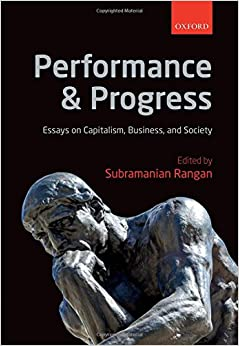 performance and progress essays on capitalism business and  performance and progress essays on capitalism business and society