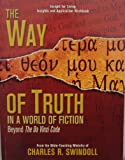 The Way of Truth in a World of Fiction, Charles Swindoll0, 1579726976