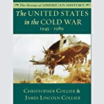 The United States in the Cold War: 1945-1989: The Drama of America History Series | Christopher Collier,James Lincoln Collier