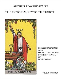 The Pictorial Key to the Tarot by [Waite, Arthur Edward]