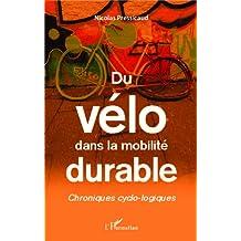 Du vélo dans la mobilité durable: Chroniques cyclo-logiques