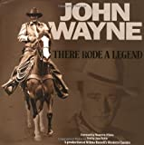 John Wayne ... There Rode a Legend: A Western Tribute
