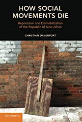 How Social Movements Die: Repression and Demobilization of the Republic of New Africa (Cambridge Studies in Contentious Politics)