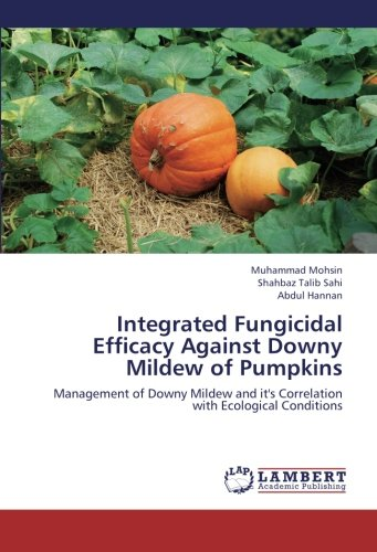 integrated-fungicidal-efficacy-against-downy-mildew-of-pumpkins-management-of-downy-mildew-and-its-c