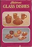 A Collector's Guide to Children's Glass Dishes, Doris Lechler and Virginia O'Neill, 0840743246