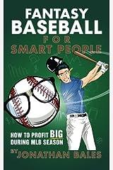 Fantasy Baseball for Smart People: How to Profit Big During MLB Season Paperback