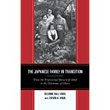 The Japanese Family in Transition: From the Professional Housewife Ideal to the Dilemmas of Choice (Asia/Pacific/Perspectives)