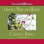 Orange Mint and Honey | Carleen Brice