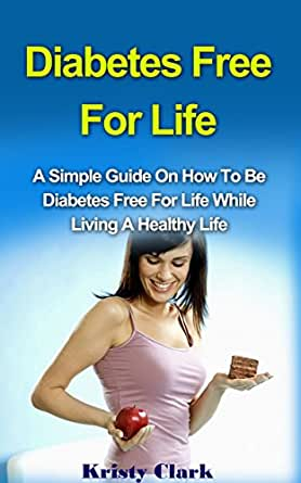 Diabetes free for life a simple guide on how for Simple guide to a minimalist life